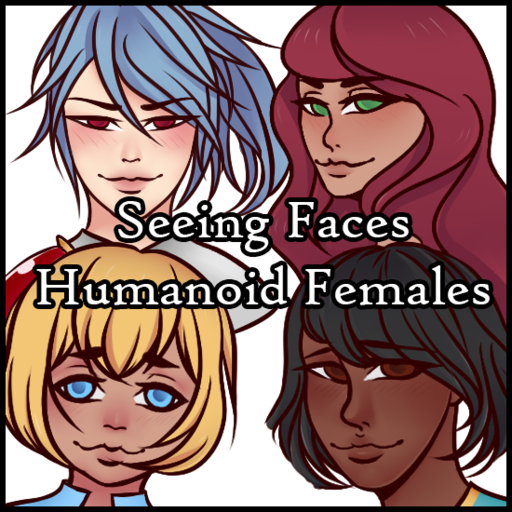 Seeing Faces: Humanoid Females
