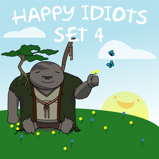Happy Idiots Set 4