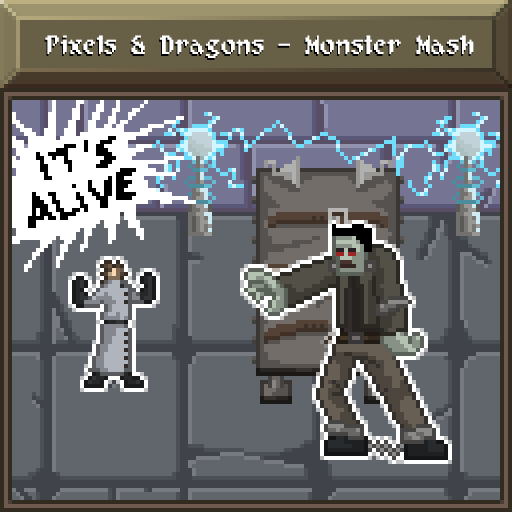 Pixels and Dragons - Monster Mash