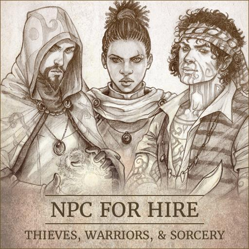 NPC For Hire - Thieves, Warriors, & Sorcery
