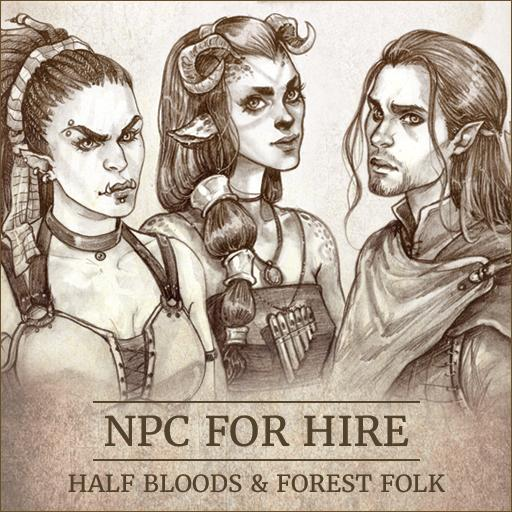 NPC For Hire - Half Bloods & Forest Folk