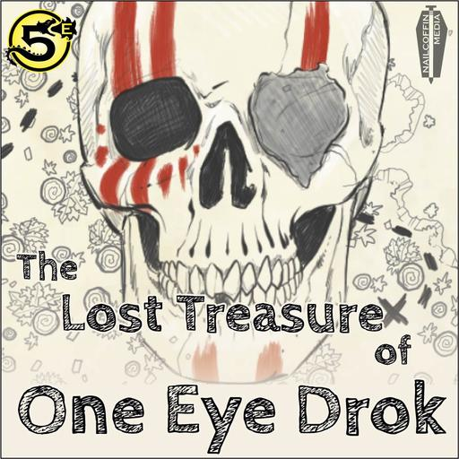 The Lost Treasure of One Eye Drok