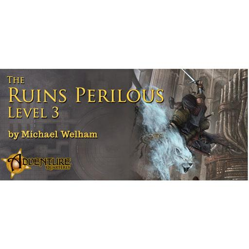 Adventure Quarterly #5: The Ruins Perilous Level 3