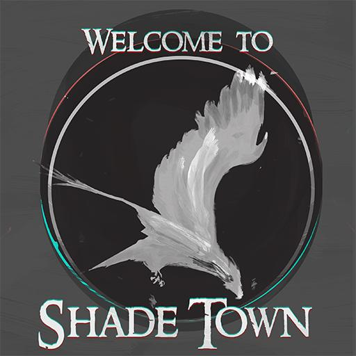 Welcome to Shadetown
