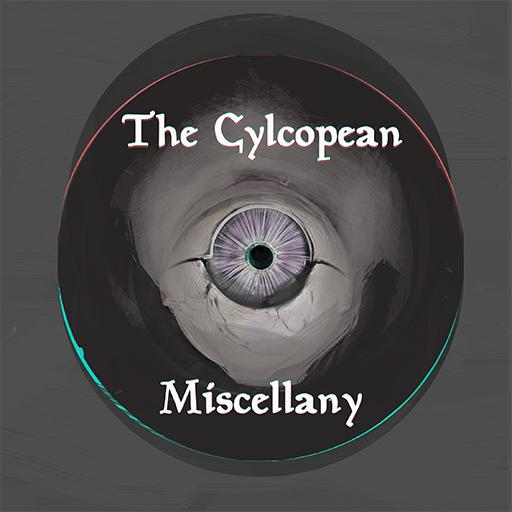 The Cyclopean Miscellany