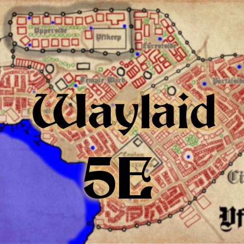 Waylaid 5E