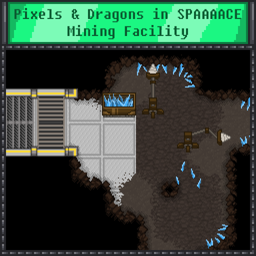 Pixels and Dragons in SPAAAACE - Mining Facility