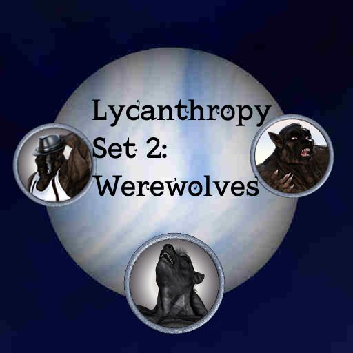 Lycanthropy Set 2: Werewolves