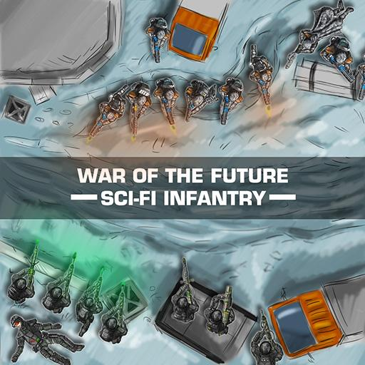 WAR OF THE FUTURE: SCI-FI INFANTRY