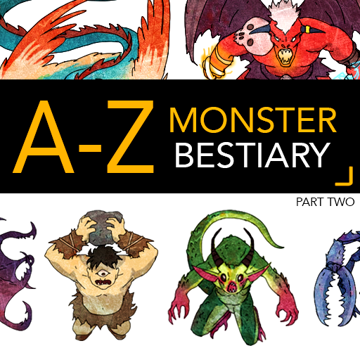 A-Z Monster Bestiary Part Two
