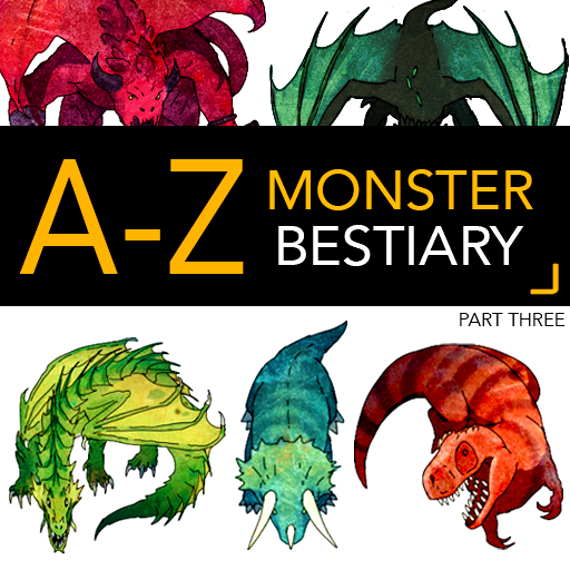 A-Z Monster Bestiary Part Three
