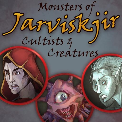 Monsters of Jarviskjir, Cultists & Creatures