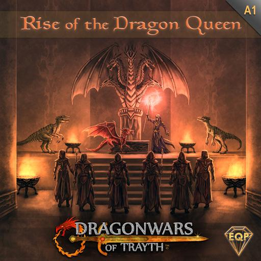 Dragonwars of Trayth: A1- Rise of the Dragon Queen