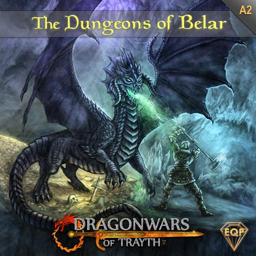 Dragonwars of Trayth: A2- The Dungeons of Belar
