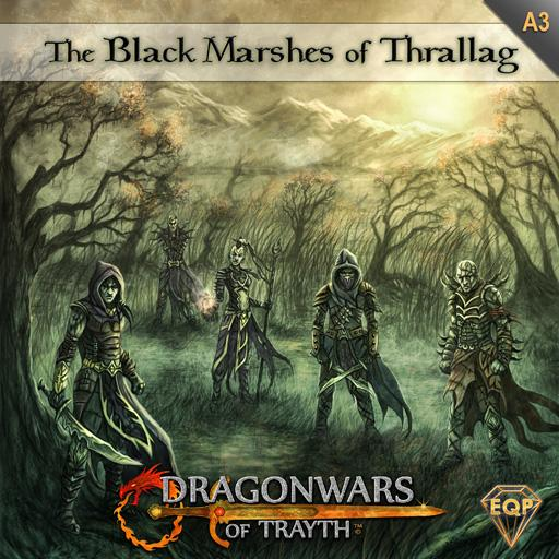 Dragonwars of Trayth: A3- The Black Marshes of Thrallag