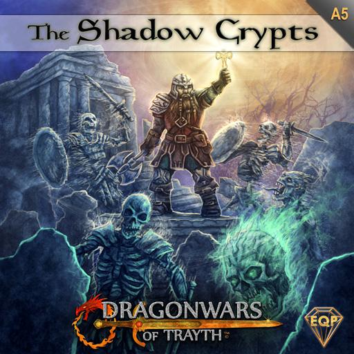 Dragonwars of Trayth: A5- The Shadow Crypts