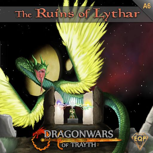 Dragonwars of Trayth: A6- The Ruins of Lythar