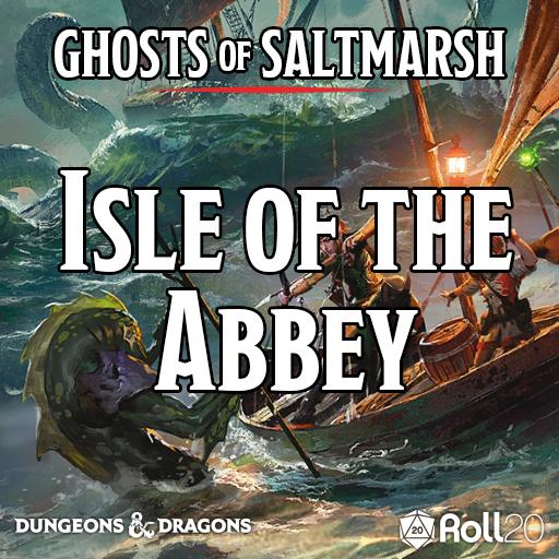Ghosts of Saltmarsh (Isle of the Abbey)
