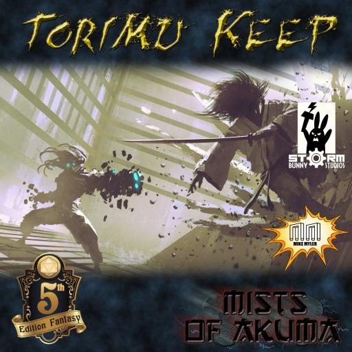 Mists of Akuma: Torimu Keep