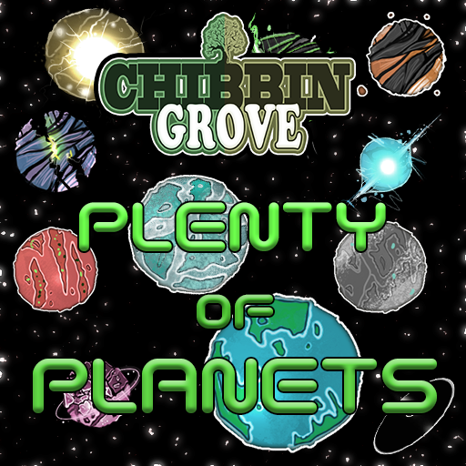 Chibbin Grove: Plenty of Planets