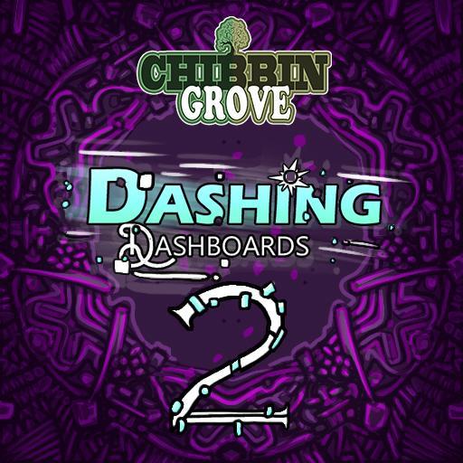Chibbin Grove: Dashing Dashboards 2