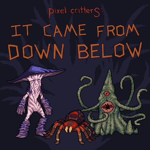 Pixel Critters: It Came From Down Below