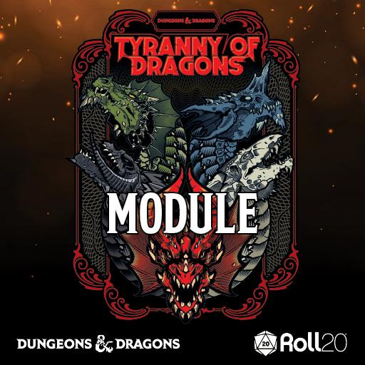 Tyranny of Dragons Module