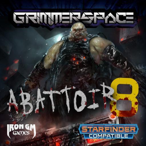 [Grimmerspace] Abattoir 8