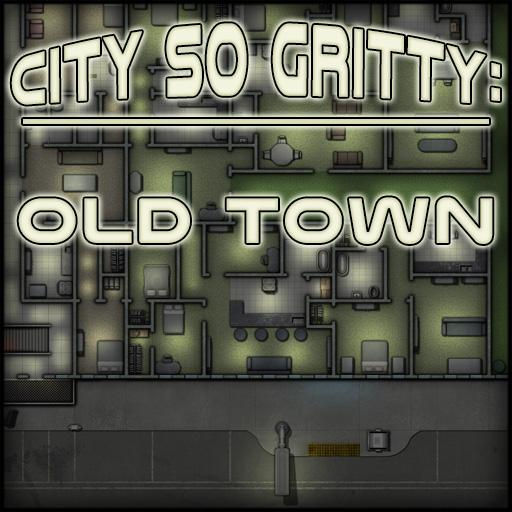 City so Gritty: Old Town