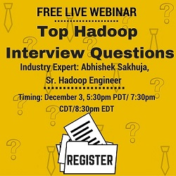 Free Live Webinar: Top Hadoop Interview Questions