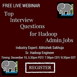Free Live Webinar: Top Interview Questions for Hadoop Admin Jobs