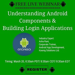 Free Live Webinar: Understanding Android components & building Login application