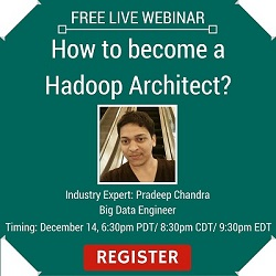 Free Live Webinar: How to become a Hadoop Architect