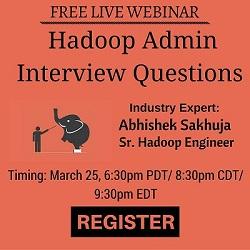 Free Live Webinar: Hadoop-Admin Interview Questions