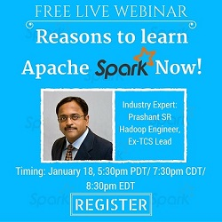 Free Live Webinar: Reasons to Learn Apache Spark Now!