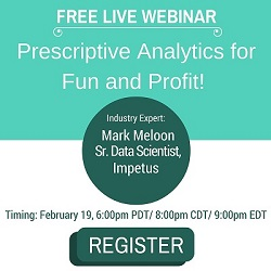 Free Live Webinar: Prescriptive Analytics for Fun and Profit
