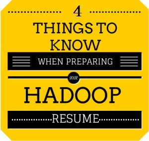 Tips for preparing a Hadoop Big Data Resume