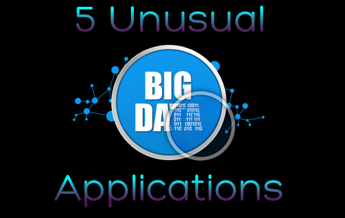 5 Unusual Big Data Applications