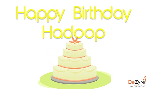 Happy Birthday Hadoop
