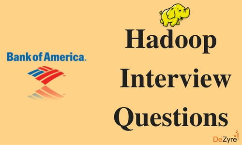 Bank of America Hadoop Interview Questions