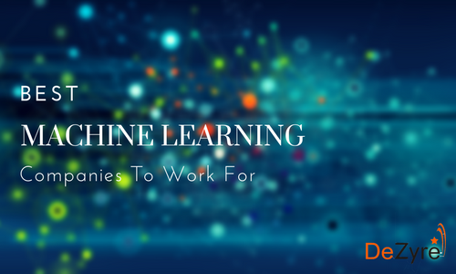 Top Machine Learning Companies to Work for in 2018