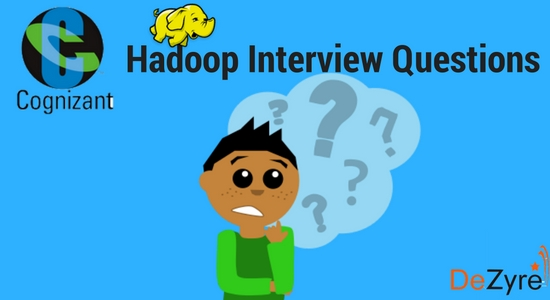 Hadoop Interview Questions asked at Cognizant
