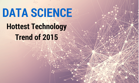 Data Science-Hottest Technology Trend of 2015