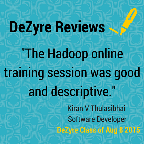 DeZyre Reviews: Hadoop Online Training Class of Aug 8 2015