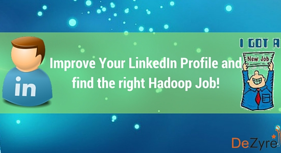 Linkedin profile to get Hadoop Jobs
