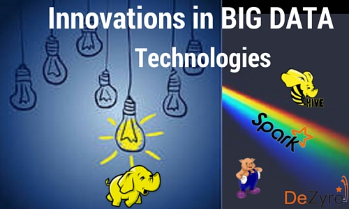 Innovations in Big Data Technologies