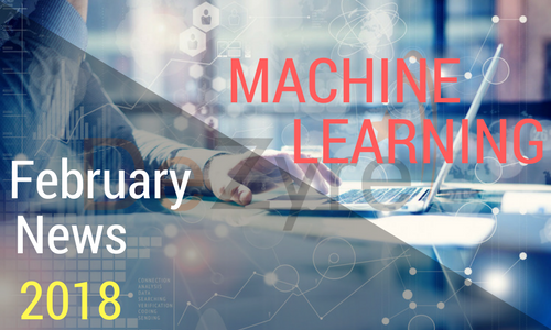Machine Learning News for February 2018
