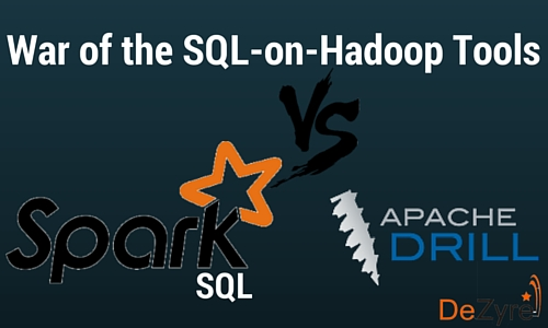 Spark SQL vs  Apache Drill-War of the SQL-on-Hadoop Tools