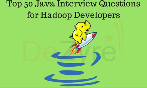 Java Interview Questions for Hadoop