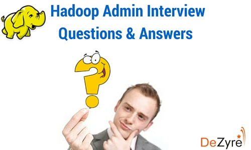 Hadoop Admin Interview Questions